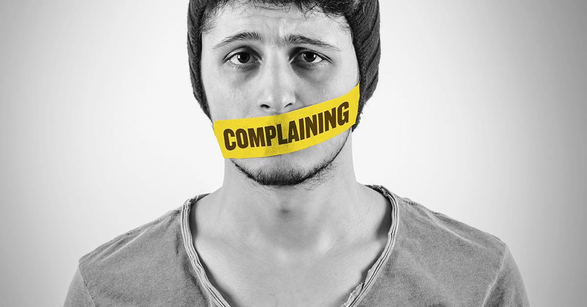 How And Why You Should Stop Complaining